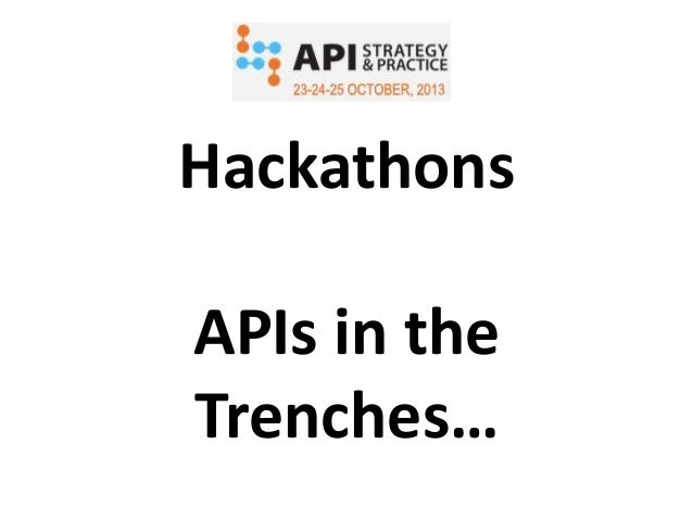 Hackathons APIs in the Trenches…