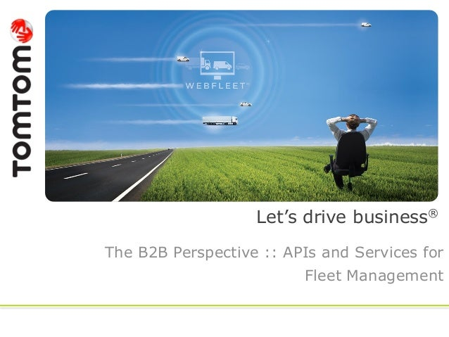 Let's drive business® The B2B Perspective :: APIs and Services for Fleet Management