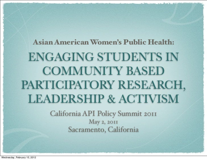Asian American Women's Public Health:                ENGAGING STUDENTS IN                  COMMUNITY BASED               P...