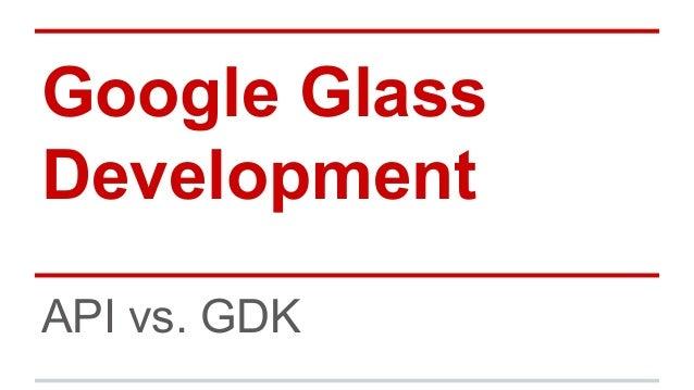 API vs. GDK - Google Glass Development