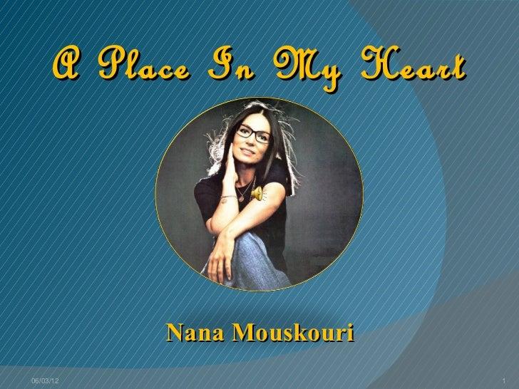 A Place In My Heart           Nana Mouskouri06/03/12                    1