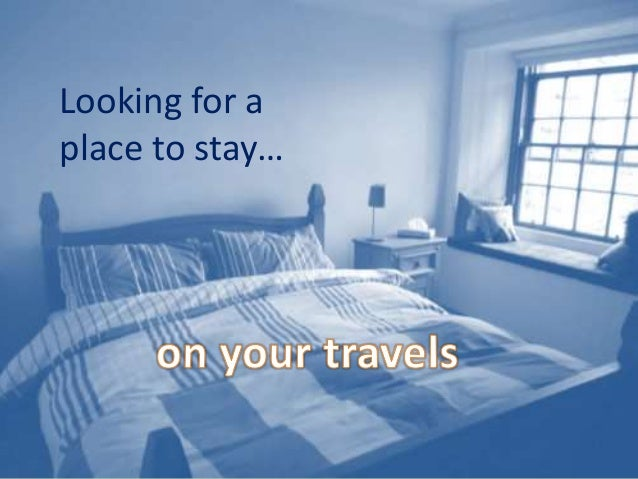 Looking for a place to stay…