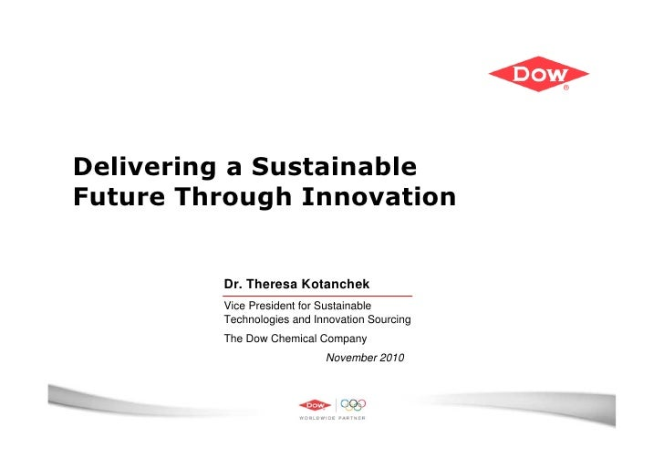 Delivering a SustainableFuture Through Innovation         Dr. Theresa Kotanchek         Vice President for Sustainable    ...