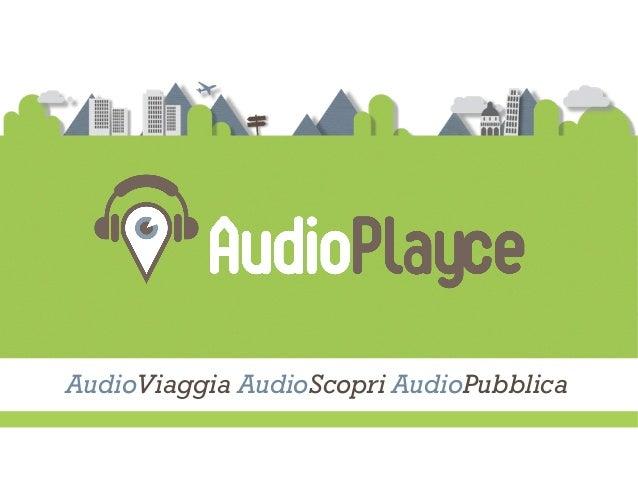 AudioViaggia AudioScopri AudioPubblica