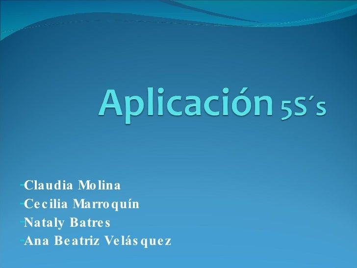 <ul><li>Claudia Molina </li></ul><ul><li>Cecilia Marroquín </li></ul><ul><li>Nataly Batres </li></ul><ul><li>Ana Beatriz V...