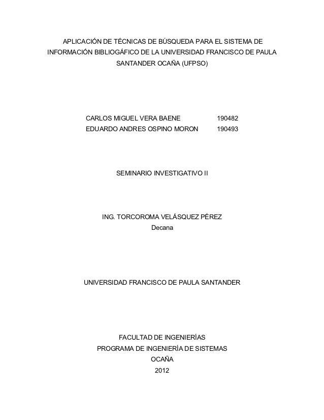 APLICACIÓN DE TÉCNICAS DE BÚSQUEDA PARA EL SISTEMA DEINFORMACIÓN BIBLIOGÁFICO DE LA UNIVERSIDAD FRANCISCO DE PAULA        ...