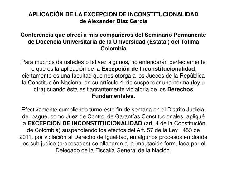 APLICACIÓN DE LA EXCEPCION DE INCONSTITUCIONALIDADde Alexander Díaz GarcíaConferencia que ofrecí a mis compañeros del Semi...