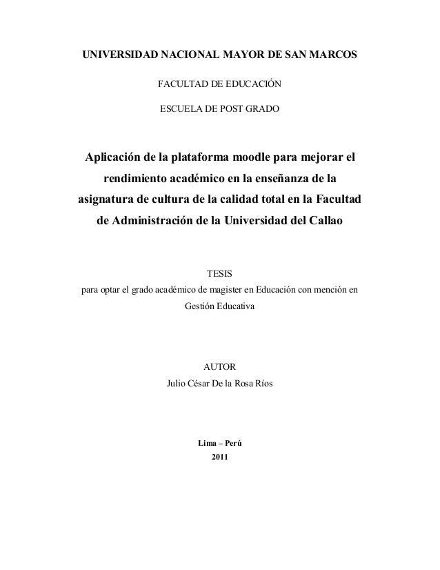 UNIVERSIDAD NACIONAL MAYOR DE SAN MARCOS FACULTAD DE EDUCACIÓN ESCUELA DE POST GRADO Aplicación de la plataforma moodle pa...
