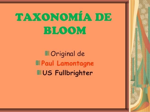 TAXONOMÍA DE   BLOOM      Original de   Paul Lamontagne   US Fullbrighter