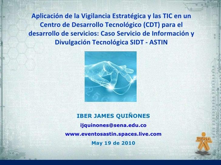 Aplicación de la vigilancia estratégica y las tic en un centro de desarrollo tecnológico (cdt)  sena