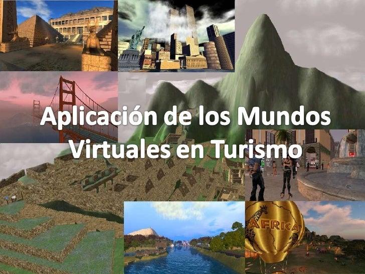 Aplicación de los mundos virtuales en turismo