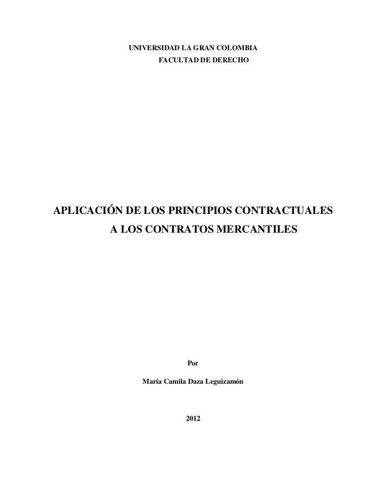 UNIVERSIDAD LA GRAN COLOMBIA                  FACULTAD DE DERECHOAPLICACIÓN DE LOS PRINCIPIOS CONTRACTUALES        A LOS C...