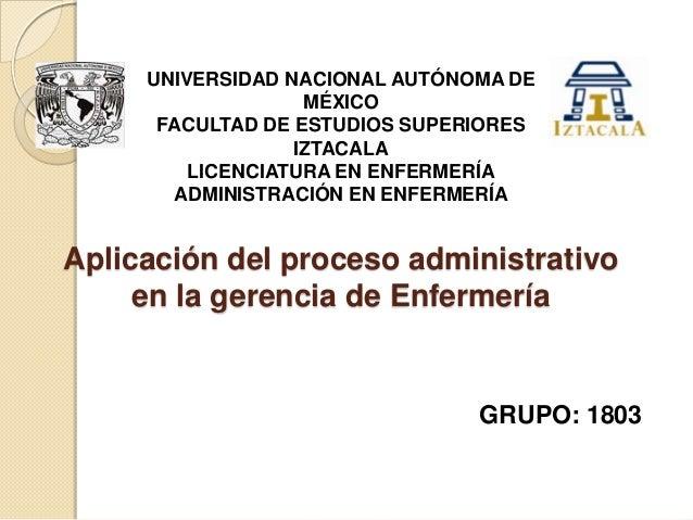 UNIVERSIDAD NACIONAL AUTÓNOMA DE MÉXICO FACULTAD DE ESTUDIOS SUPERIORES IZTACALA LICENCIATURA EN ENFERMERÍA ADMINISTRACIÓN...