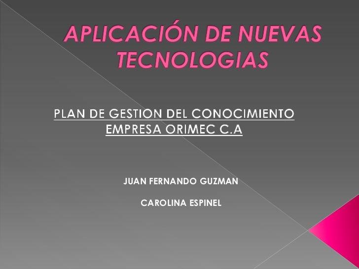 JUAN FERNANDO GUZMAN   CAROLINA ESPINEL