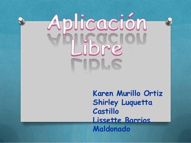Karen Murillo Ortiz Shirley Luquetta Castillo Lissette Barrios Maldonado