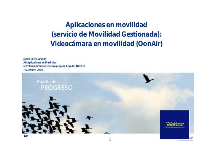 Aplicaciones en movilidad                      (servicio de Movilidad Gestionada):                      Videocámara en mov...