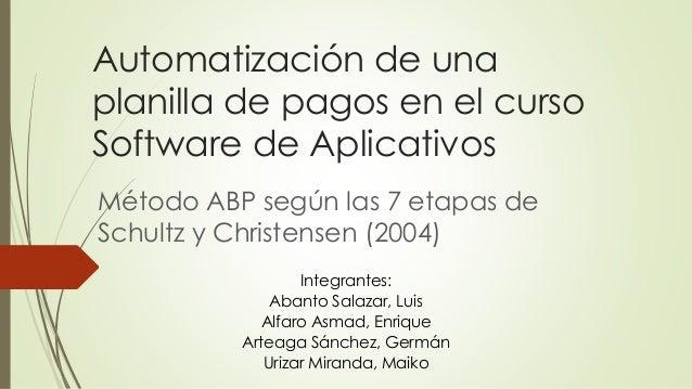 Automatización de una planilla de pagos en el curso Software de Aplicativos Método ABP según las 7 etapas de Schultz y Chr...