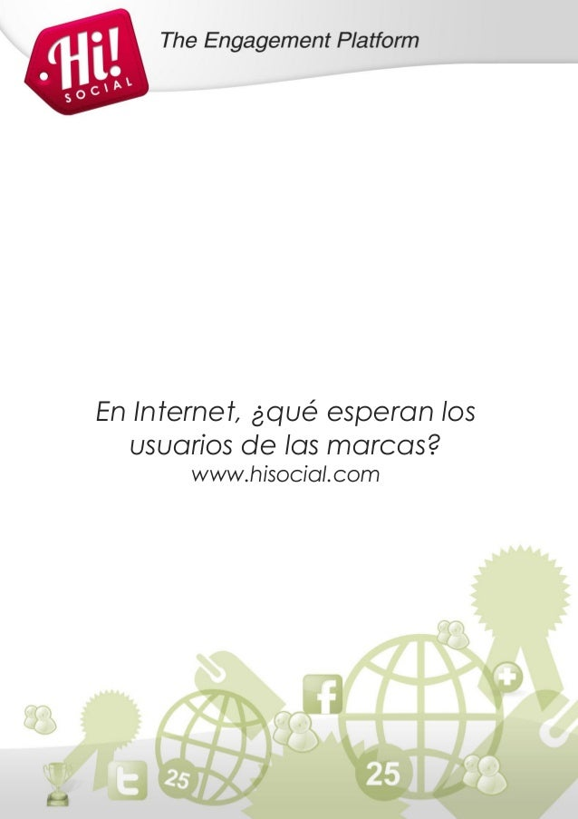 En Internet, ¿qué esperan los  usuarios de las marcas?       www.hisocial.com