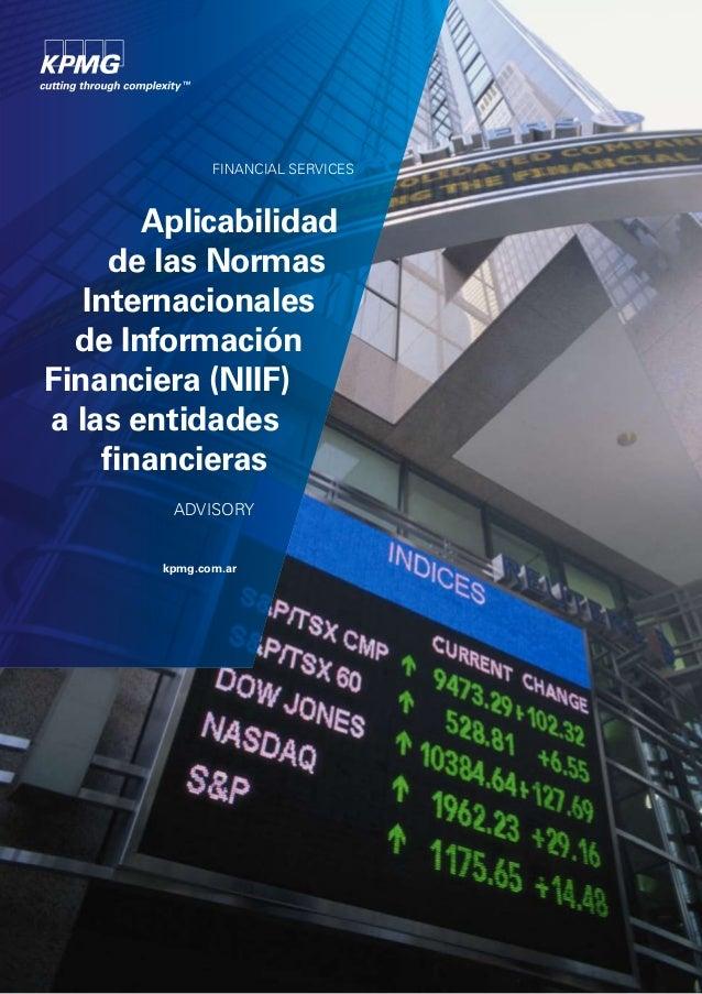 FINANCIAL SERVICES  Aplicabilidad de las Normas Internacionales de Información Financiera (NIIF) a las entidades financier...