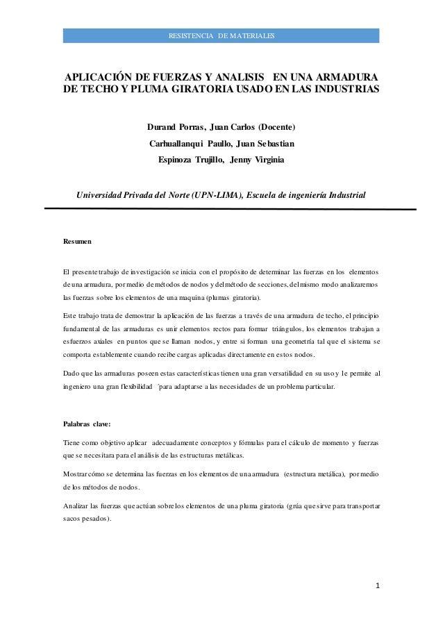 1 RESISTENCIA DE MATERIALES APLICACIÓN DE FUERZAS Y ANALISIS EN UNA ARMADURA DE TECHO Y PLUMA GIRATORIA USADO EN LAS INDUS...