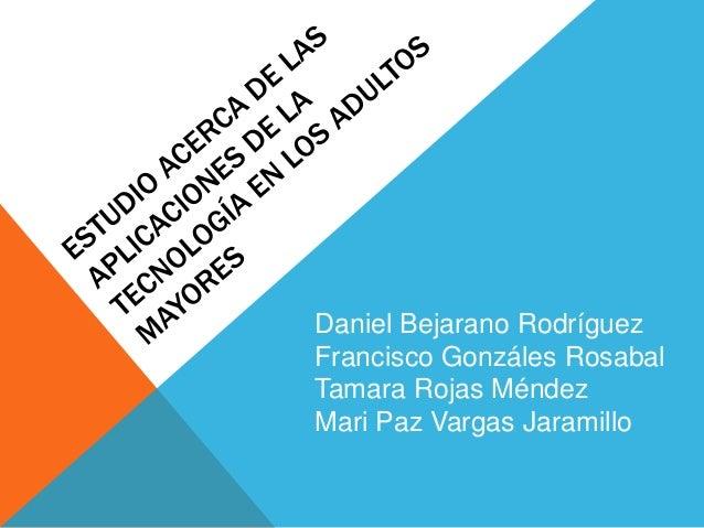 Daniel Bejarano RodríguezFrancisco Gonzáles RosabalTamara Rojas MéndezMari Paz Vargas Jaramillo
