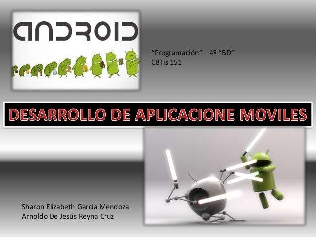 """""""Programación"""" 4º """"BD"""" CBTis 151  Sharon Elizabeth García Mendoza Arnoldo De Jesús Reyna Cruz"""