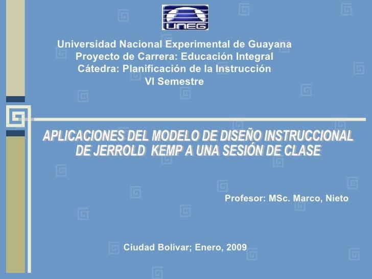 Universidad Nacional Experimental de Guayana Proyecto de Carrera: Educación Integral Cátedra: Planificación de la Instrucc...