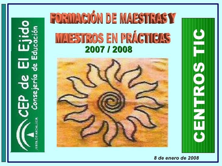 CENTROS TIC 8 de enero de 2008 2007 / 2008