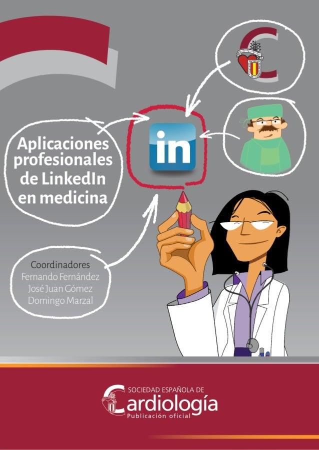 Aplicaciones profesionales de LinkedIn en medicina Coordinadores Fernando Fernández José Juan Gómez Domingo Marzal Publica...