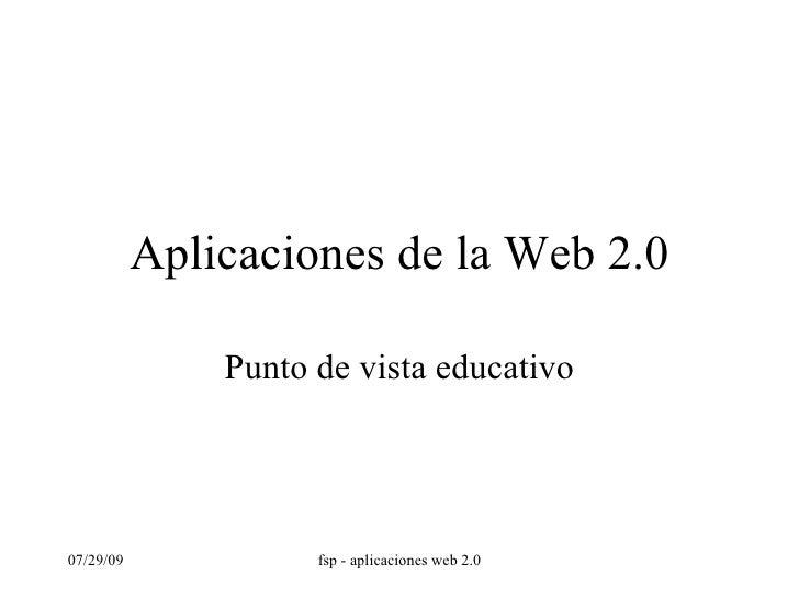 Aplicaciones de la Web 2.0 Punto de vista educativo