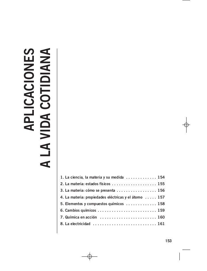 APLICACIONESA LA VIDA COTIDIANA                      1. La ciencia, la materia y su medida . . . . . . . . . . . . . 154  ...