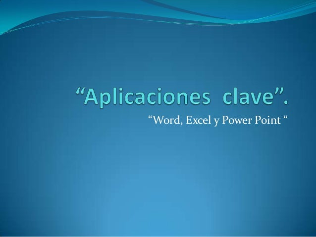 """Word, Excel y Power Point """
