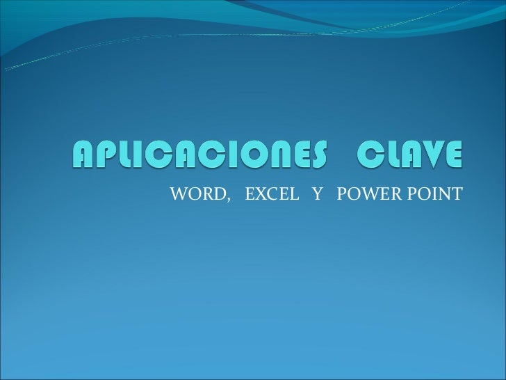 WORD, EXCEL Y POWER POINT