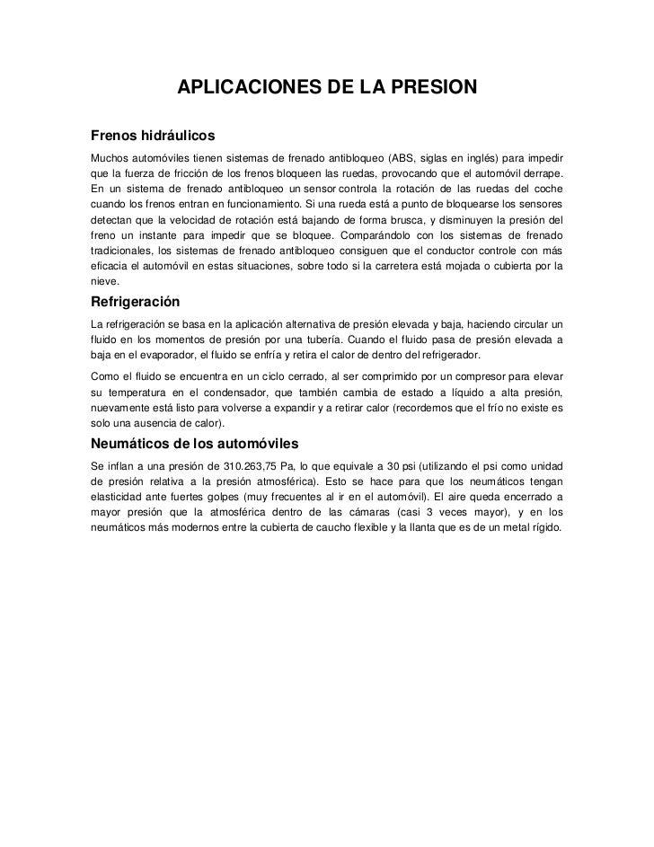 APLICACIONES DE LA PRESIONFrenos hidráulicosMuchos automóviles tienen sistemas de frenado antibloqueo (ABS, siglas en ingl...