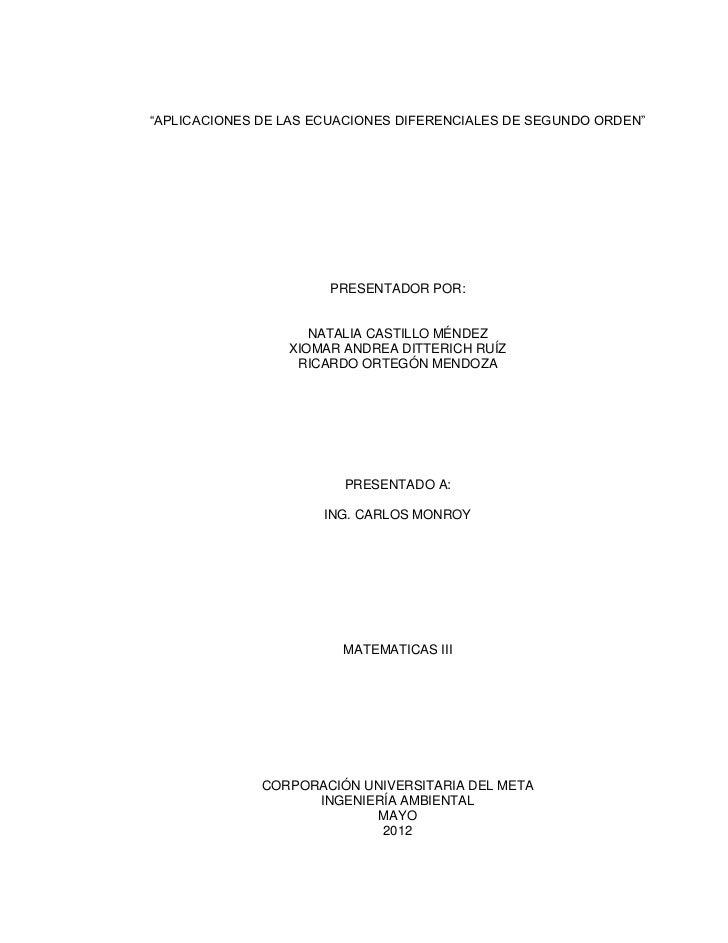 """""""APLICACIONES DE LAS ECUACIONES DIFERENCIALES DE SEGUNDO ORDEN""""                      PRESENTADOR POR:                    N..."""
