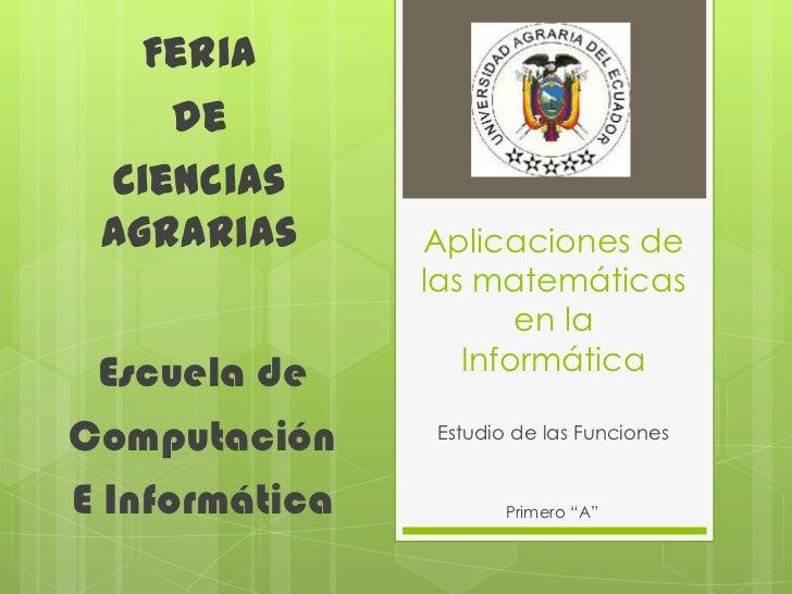 Feria    de Ciencias Agrarias       Aplicaciones de                las matemáticas                       en la Escuela de ...