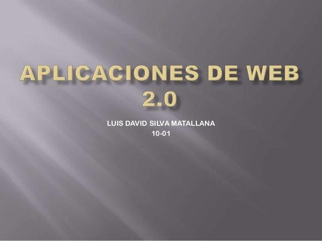 LUIS DAVID SILVA MATALLANA 10-01