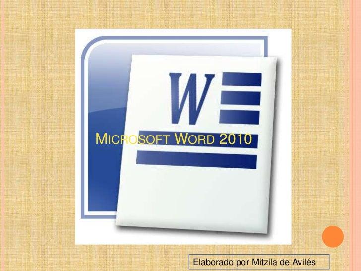 MICROSOFT WORD 2010           Elaborado por Mitzila de Avilés