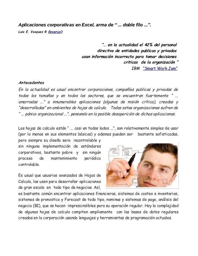 """Aplicaciones corporativas en Excel, arma de """" ... doble filo ..."""".Luis E. Vasquez R (levarcol)                            ..."""