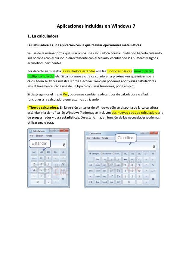 Aplicaciones incluidas en Windows 71. La calculadoraLa Calculadora es una aplicación con la que realizar operaciones matem...