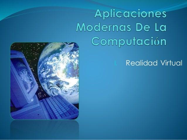 I. Realidad Virtual