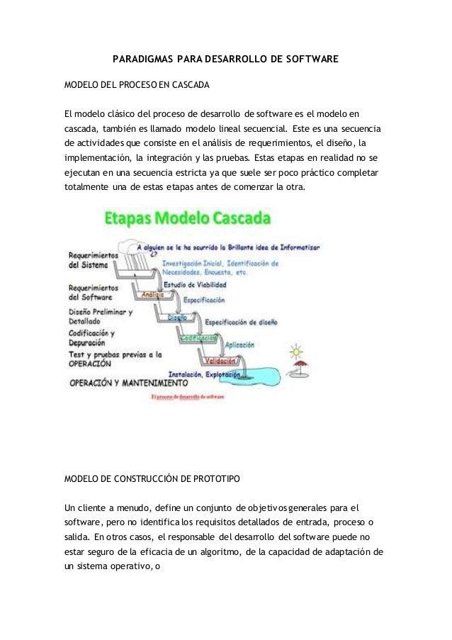 PARADIGMAS PARA DESARROLLO DE SOFTWARE  MODELO DEL PROCESO EN CASCADA  El modelo clásico del proceso de desarrollo de soft...