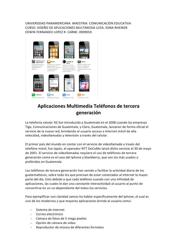UNIVERSIDAD PANAMERICANA MAESTRIA: COMUNICACIÓN EDUCATIVA CURSO: DISEÑO DE APLICACIONES MULTIMEDIA LCDA. EDNA RHEINER EDWI...