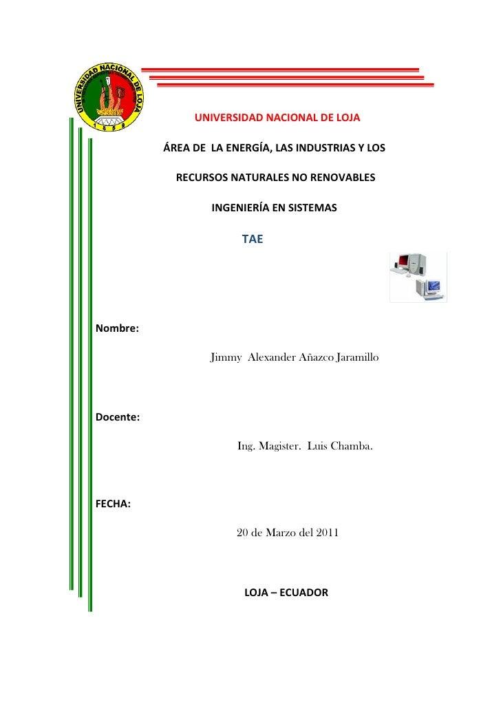 UNIVERSIDAD NACIONAL DE LOJA           ÁREA DE LA ENERGÍA, LAS INDUSTRIAS Y LOS             RECURSOS NATURALES NO RENOVABL...