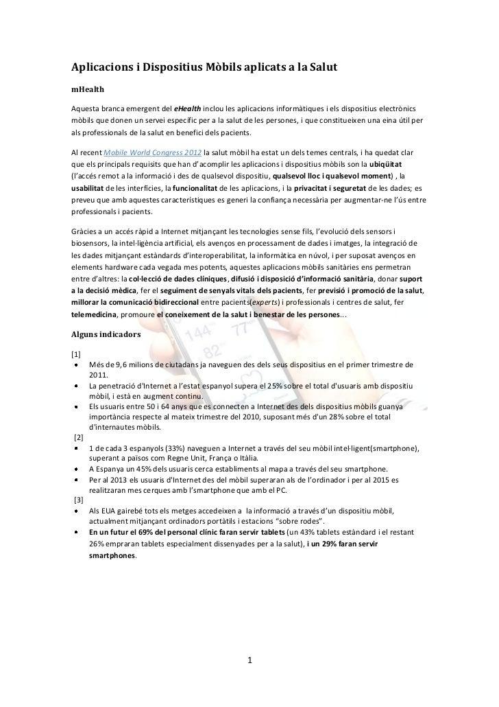 Aplicacions i Dispositius Mòbils aplicats a la SalutmHealthAquesta branca emergent del eHealth inclou les aplicacions info...