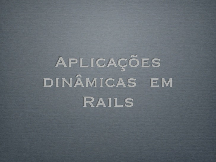 Aplicacoes dinamicas Rails com Backbone