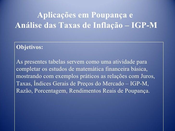 Aplicações em Poupança eAnálise das Taxas de Inflação – IGP-MObjetivos:As presentes tabelas servem como uma atividade para...