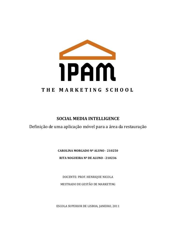 SOCIAL MEDIA INTELLIGENCEDefinição de uma aplicação móvel para a área da restauração              CAROLINA MORGADO Nº ALUN...