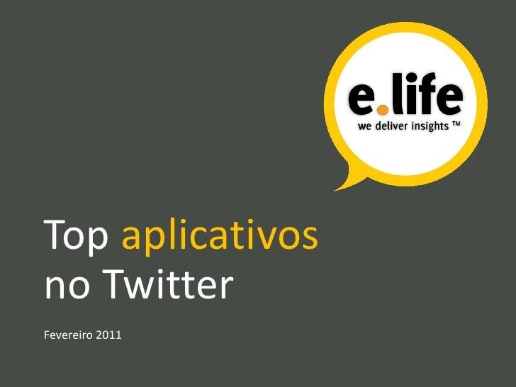 Top aplicativos no TwitterFevereiro 2011<br />