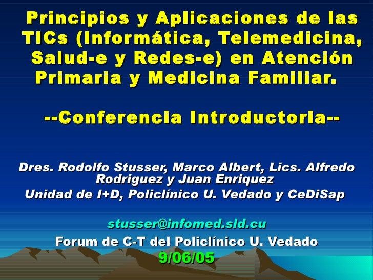Principios y Aplicaciones de las TICs (Informática, Telemedicina, Salud-e y Redes-e) en Atenci ón Primaria y Medicina Fami...